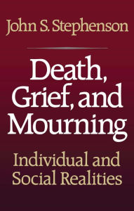 Death, Grief, and Mourning - John S. Stephenson
