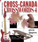Cross-Canada Crosswords 4: 50 New Themed Puzzles