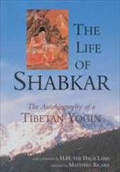 The Life of Shabkar: The Autobiography of a Tibetan Yogin - Ricard, Matthieu / Leschly, Jakob / Schmidt, Erik