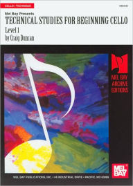 Technical Studies for Beginning Cello, Level 1 (Archive Editions Series) - Craig Duncan