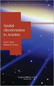 Spatial Disorientation in Aviation - Fred H. Previc, William R. Ercoline, Northrop Grumman Information F. Previc
