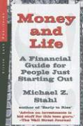 Money and Life: A Financial Guide for People Just Starting Out in Their Working Lives