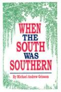 When the South Was Southern