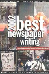 Best Newspaper Writing: Winners: The American Society of Newspaper Editors Competition [With CDROM] - Woods, Keith