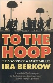 To the Hoop: The Seasons of a Basketball Life