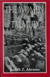 The Women of the Talmud - Abrams, Judith Z.