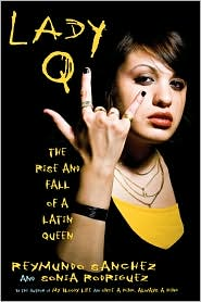 Lady Q: The Rise and Fall of a Latin Queen - Reymundo Sanchez, Sonia Rodriguez
