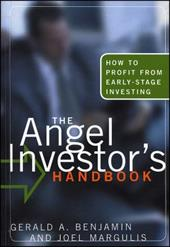 The Angel Investor's Handbook: How to Profit from Early-Stage Investing - Benjamin, Gerald A. / Margulis, Joel