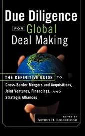 Due Diligence for Global Deal Making: The Definitive Guide to Cross-Border Mergers and Acquisitions, Joint Ventures, Financings, a - Rosenbloom, Arthur H.