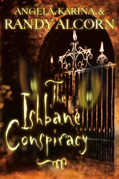 The Ishbane Conspiracy - Alcorn, Randy Alcorn, Angela Alcorn, Karina
