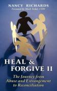 Heal and Forgive II: The Journey from Abuse and Estrangement to Reconciliation
