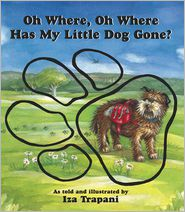 Oh Where, Oh Where Has My Little Dog Gone? - Iza Trapani