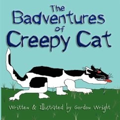 The Badventures of Creepy Cat - Wright, Gordon
