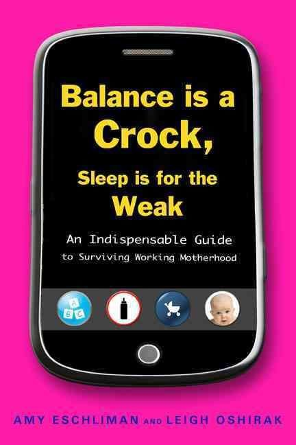 Balance Is a Crock, Sleep Is for the Weak