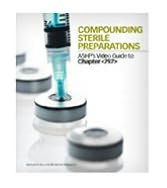 Compounding Sterile Preparations: ASHP's Video Guide to Chapter 797 Companion Guide and Assessment Record - Patricia Kienle