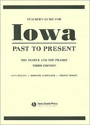 Iowa Past to Present: The People and the Prairie (Teacher's Guide) - Lynn Nielsen, Thomas Morain