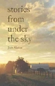 Stories from Under the Sky - John Madson