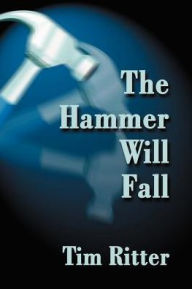 The Hammer Will Fall - Tim Ritter