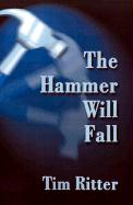 The Hammer Will Fall