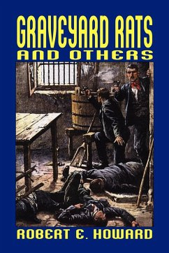 Graveyard Rats and Others - Howard, Robert E.