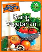 The Complete Idiot's Guide to Being Vegetarian - Wolfe, Frankie Avalon