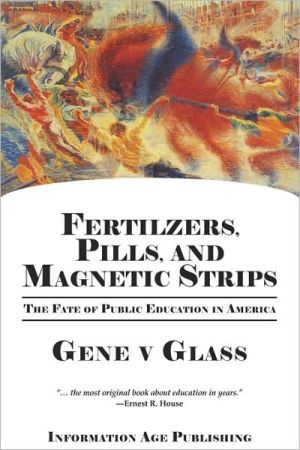 Fertilizers, Pills, And Magnetic Strips - Gene V Glass