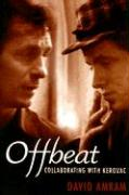 Offbeat: Collaborating with Kerouac