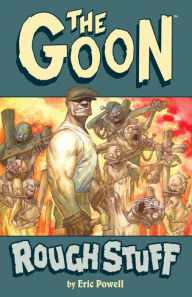 The Goon, Volume 0: Rough Stuff (2nd Edition) - Eric Powell
