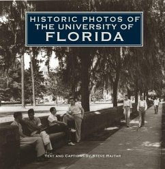 Historic Photos of the University of Florida - Rajtar, Steve