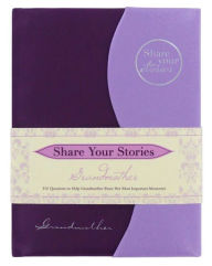 Share Your Stories Grandmother - Jeffrey  Marsh