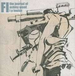 FI #1: The Journal of Ashley Wood - Louise, T. P.