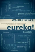 Eureka!: Discover and Enjoy the Hidden Power of the English Language - Royce, Walker