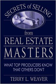 Secrets of Selling from Real Estate Masters: What Top Producers Know That Others Don't