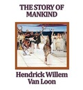 The Story of Mankind - Hendrik Willem van Loon