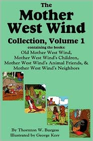 The Mother West Wind Collection, Volume 1 - Thornton W Burgess, George Kerr (Illustrator), Harrison Cady (Illustrator)