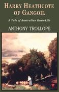 Trollope, Anthony: Harry Heathcote of Gangoil