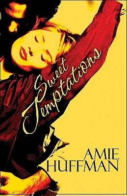Sweet Temptations - Amie Huffman