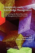 Complexity and Knowledge Management Understanding the Role of Knowledge in the Management of Social Networks (PB)