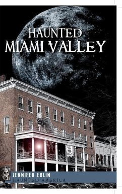 Haunted Miami Valley - Eblin, Jennifer