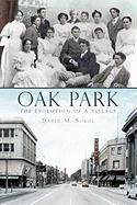 Oak Park: The Evolution of a Village