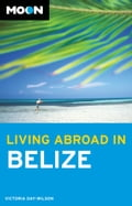 Moon Living Abroad in Belize - Victoria Day-Wilson
