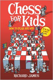 Chess for Kids: How to Play and Win