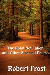 The Road Not Taken and Other Selected Poems - Frost, Robert