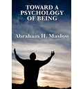 Toward a Psychology of Being - Abraham H Maslow