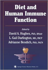 Diet and Human Immune Function - David A. Hughes (Editor), Adrianne Bendich (Editor), L. Gail Darlington (Editor)