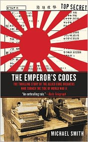 The Emperor's Codes: The Thrilling Story of the Allied Code Breakers Who Turned the Tide of World War II - Michael Smith