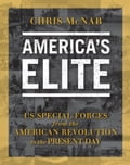 America's Elite: US Special Forces from the American Revolution to the Present Day - Chris McNab