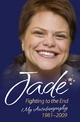 Jade Goody - Fighting to the End: My Autobiography 1981-2009 - Jade Goody