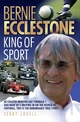 Bernie Ecclestone - King of Sport - Terry Lovell