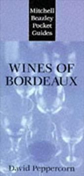 Wines of Bordeaux - Peppercorn, David